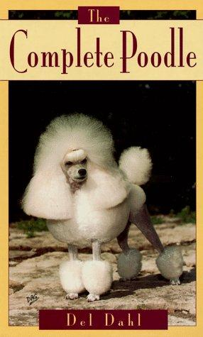 The complete poodle by Del Dahl