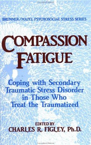 Image 0 of Compassion Fatigue: Coping With Secondary Traumatic Stress Disorder In Those Who