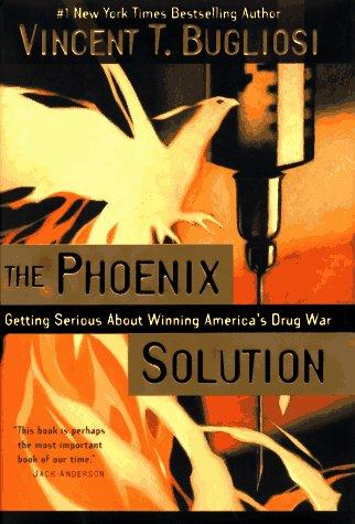 The Phoenix solution by Vincent Bugliosi