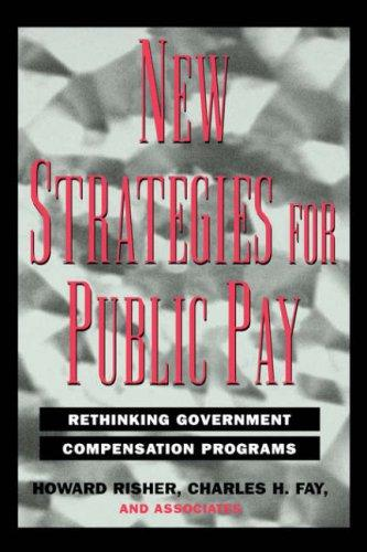 New strategies for public pay by Howard W. Risher