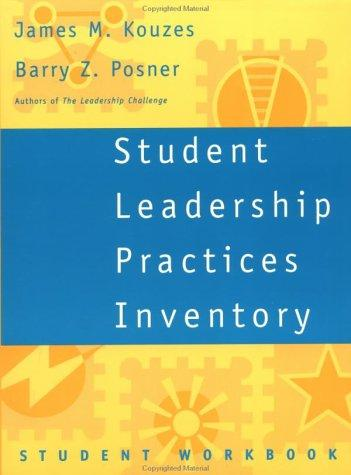 Student Leadership Practices Inventory, Student Workbook (The Leadership Practices Inventory) by James M. Kouzes