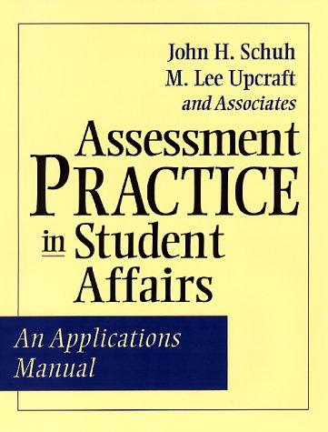 Assessment Practice in Student Affairs by John H. Schuh