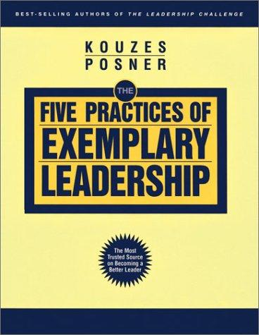 The Five Practices of Exemplary Leadership (The Leadership Practices Inventory) by James M. Kouzes