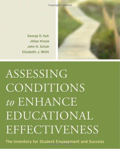 Assessing Conditions to Enhance Educational Effectiveness by John H. Schuh