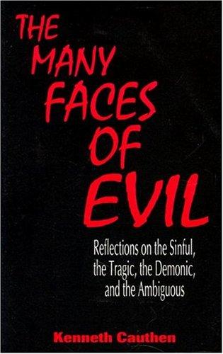 The many faces of evil by Kenneth Cauthen