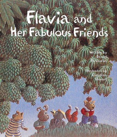Flavia and her fabulous friends by Daniel Percheron