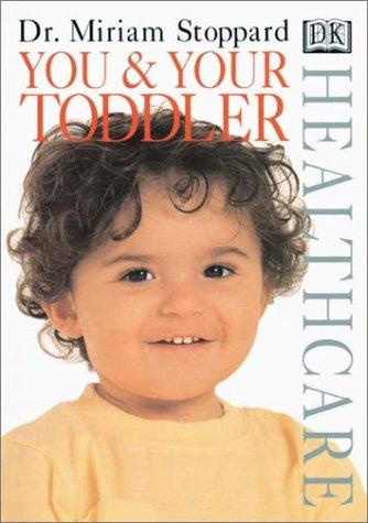 You and Your Toddler (DK Healthcare) by Miriam Stoppard