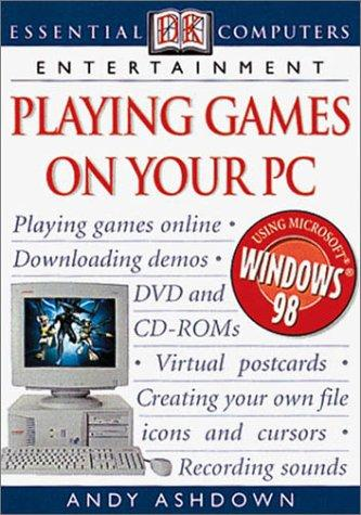 Playing games on your PC by Andy Ashdown