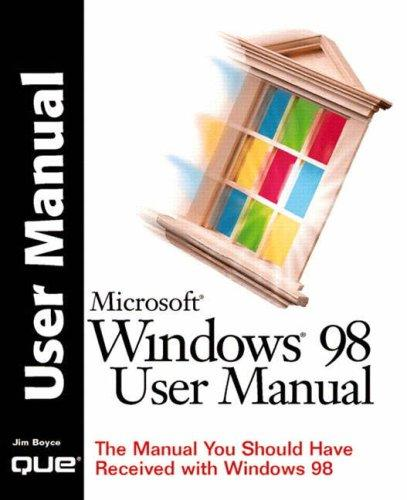 Microsoft Windows 98 user manual by Jim Boyce