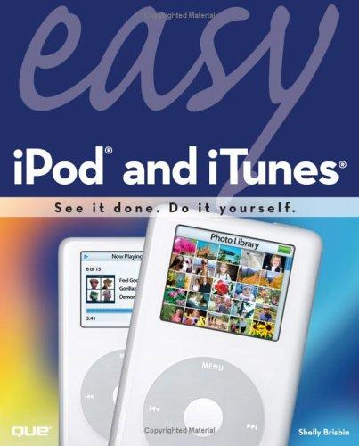 Easy iPod and iTunes (Easy) by Shelly Brisbin