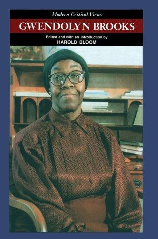 Gwendolyn Brooks by edited and with an introduction by Harold Bloom.