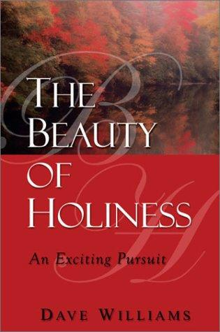 The Beauty of Holiness by Dave Williams