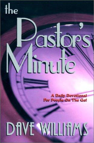 The Pastor's Minute by Dave Williams