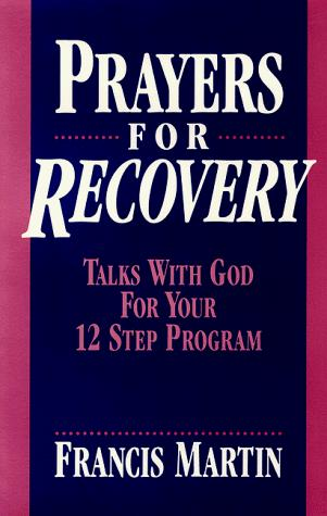 Prayers For Recovery by Francis Martin