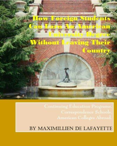 How foreign students can earn an American university degree without leaving their country by Jean-Maximillien De La Croix de Lafayette