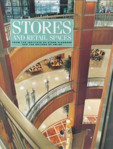 Stores and Retail Spaces by Institute of Store Planners and Editors
