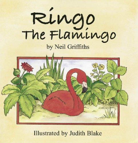 Ringo the Flamingo by Neil Griffiths