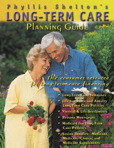 Long-Term Care Planning Guide, 2000 Version by Phyllis R. Shelton