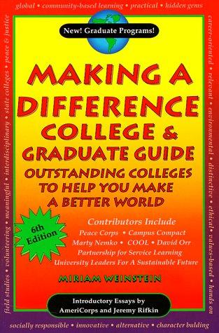 Making a Difference College & Graduate Guide by Miriam Weinstein