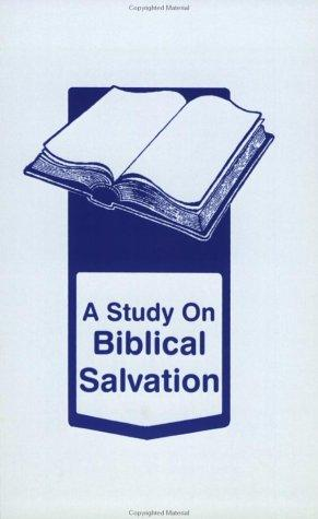 A Study on Biblical Salvation by Dan Corner