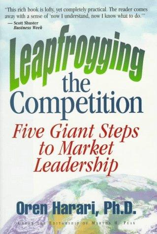 Leapfrogging the Competition by Oren Harari