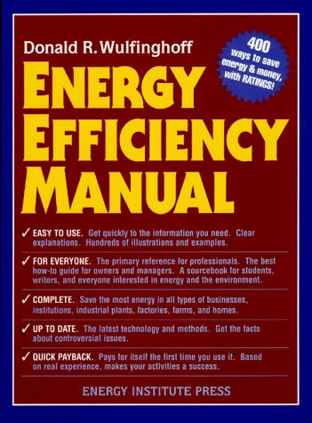 Energy Efficiency Manual by Donald R. Wulfinghoff