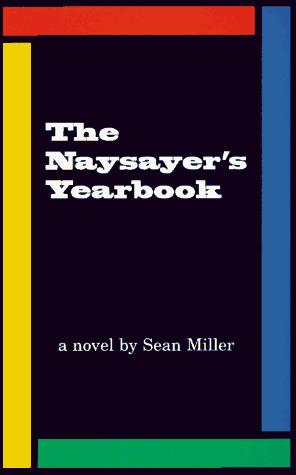The Naysayer's Yearbook by Sean Miller