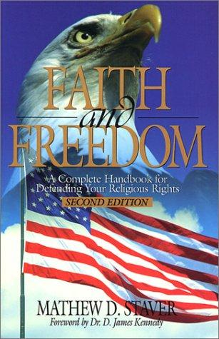 Faith and freedom by Mathew D. Staver
