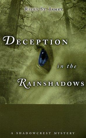 Deception in the Rainshadows by Riley St. James