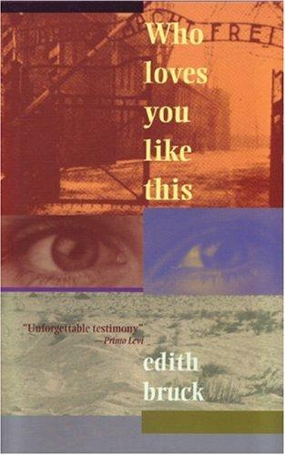 Who loves you like this by Edith Bruck