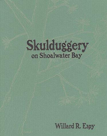 Skulduggery on Shoalwater Bay by Willard R. Espy