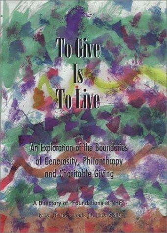 To give is to live by J. T. Dock Houk