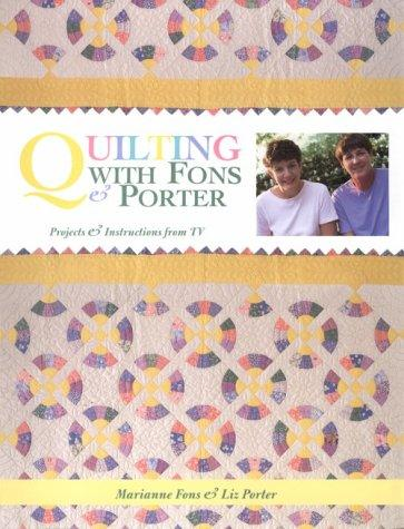 Quilting with Fons & Porter by Marianne Fons