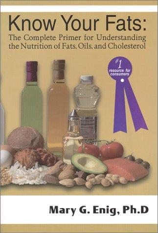 Know your fats by Mary G. Enig