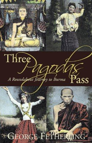 Three Pagodas Pass by George Fetherling