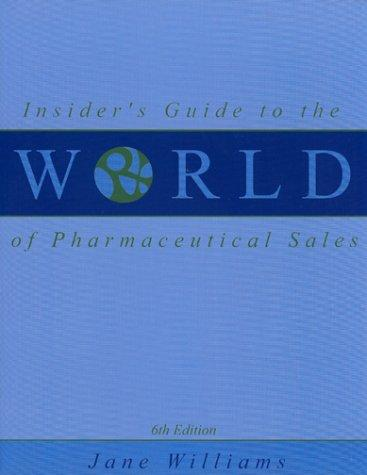 Insider's Guide to the World of Pharmaceutical Sales (6th Edition)