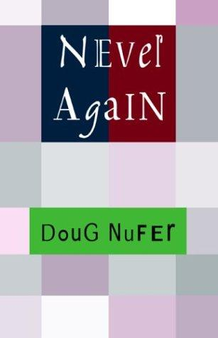 Never Again by Doug Nufer