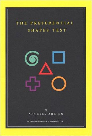 The Preferential Shapes Test by Angeles Arrien