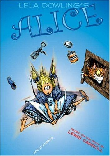 Alice by Lewis Carroll, Lela Dowling