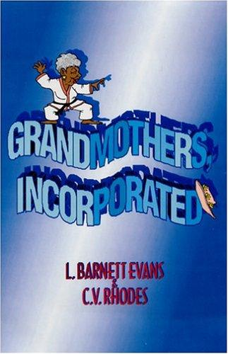 Grandmothers, Incorporated by Barnett L. Evans, Crystal V. Rhodes
