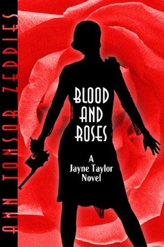 Blood and roses by Ann Tonsor Zeddies