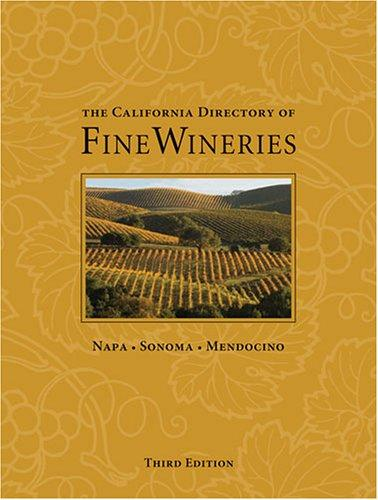 The California Directory of Fine Wineries by Marty Olmstead