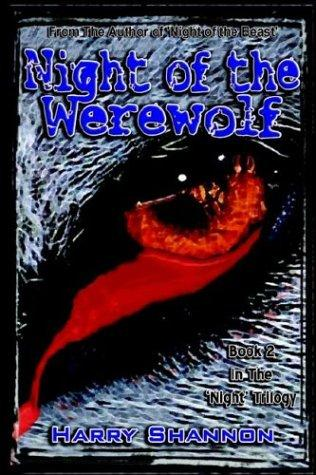 Night of the Werewolf (Night' Trilogy) by Harry Shannon