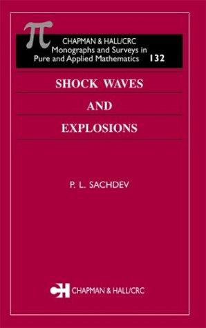 Shock Waves & Explosions (Chapman and Hall /Crc Monographs and Surveys in Pure and Applied Mathematics) by P.L. Sachdev