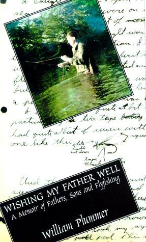 Wishing My Father Well by William Plummer