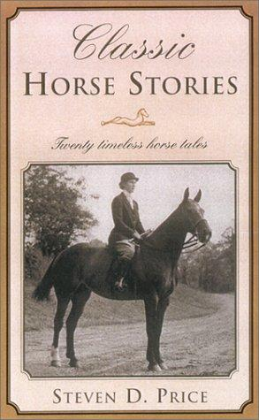 Classic Horse Stories by Steven D. Price