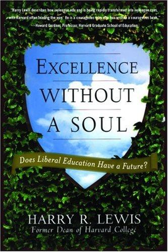 Excellence Without a Soul by Harry R. Lewis