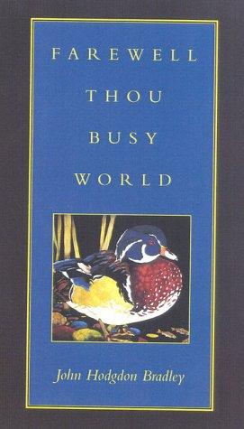 Farewell, thou busy world by John Hodgdon Bradley