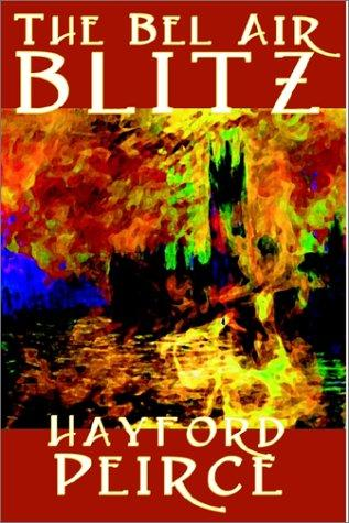 The Bel Air Blitz by Hayford Peirce