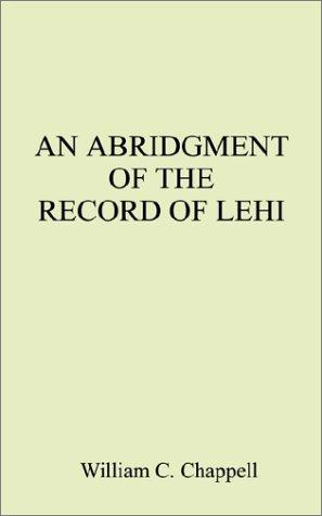 An Abridgment of the Record of Lehi by William C. Chappell